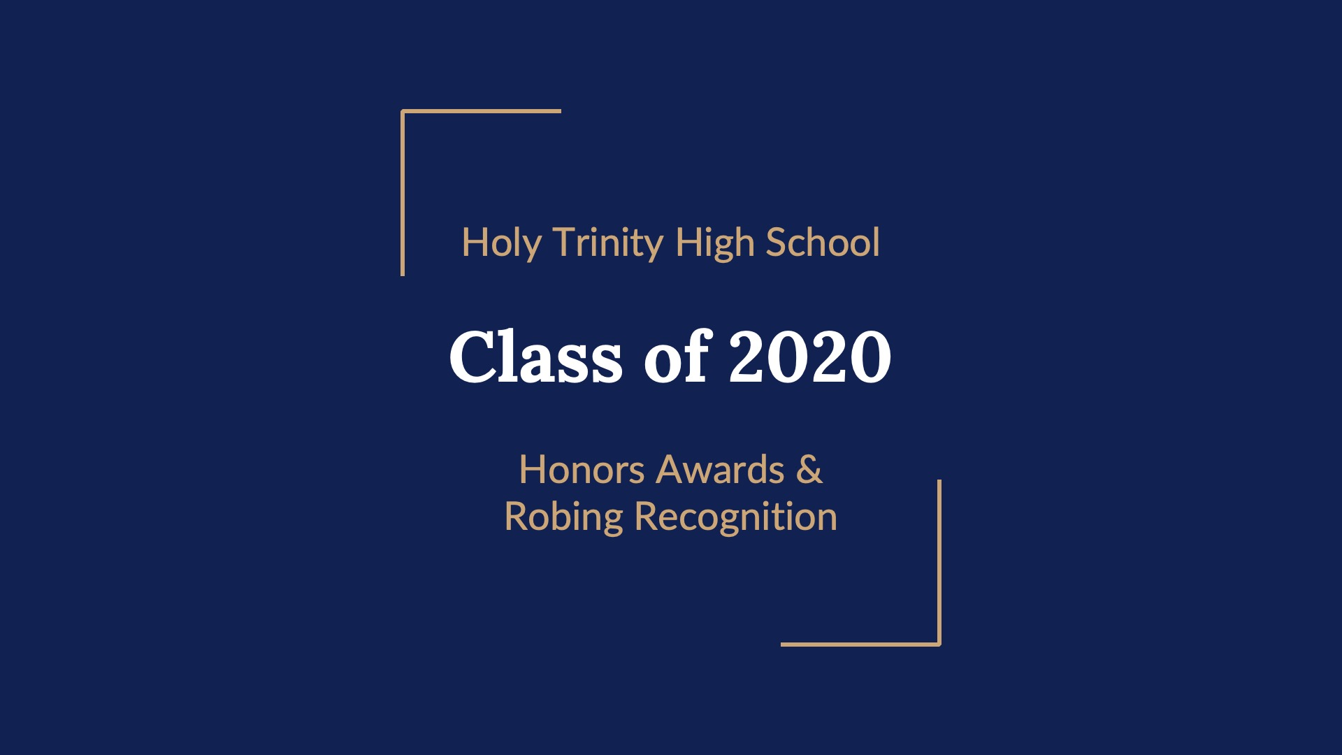 Class of 2020 Honors Awards & Robing Ceremony