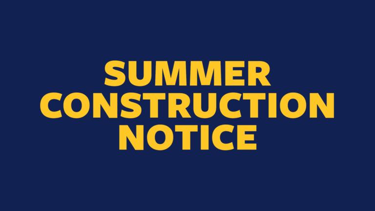 Summer Construction Notice
